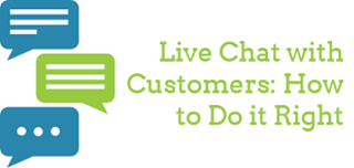 Live Chat with Customers: How to Do it Right